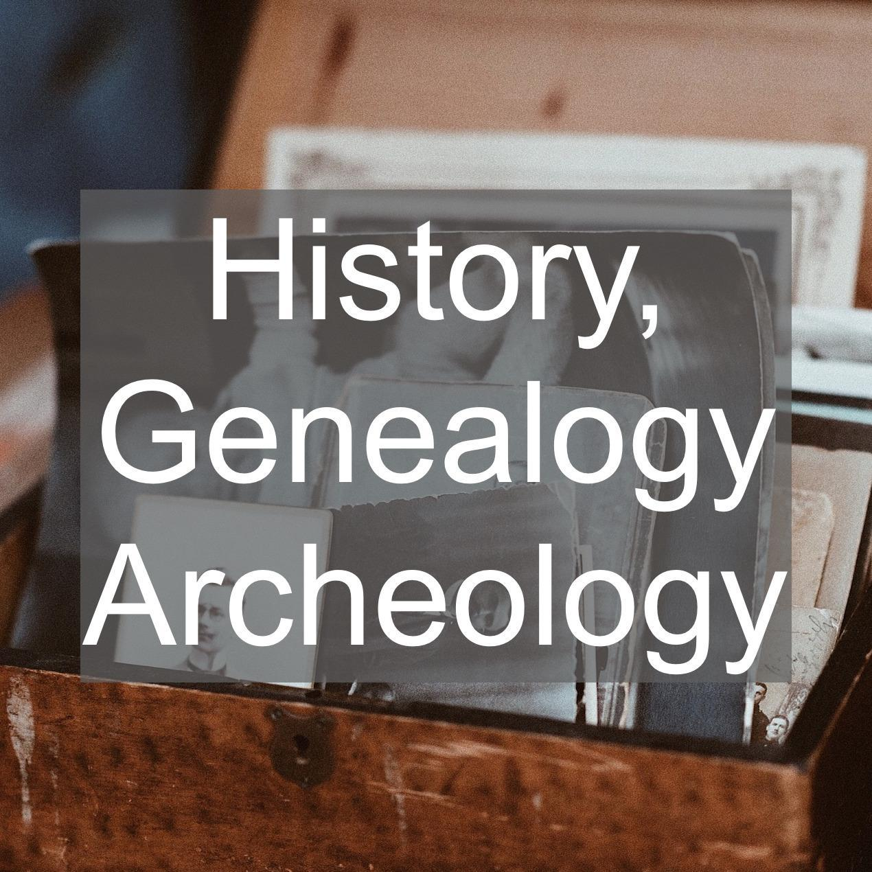 history genealogy archeology groups